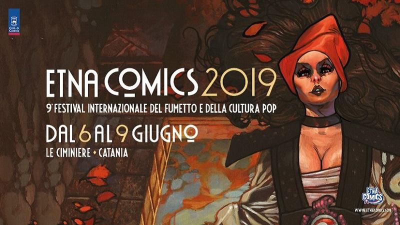 Etna Comics 2019: star internazionali a Catania dal 6 al 9 giugno