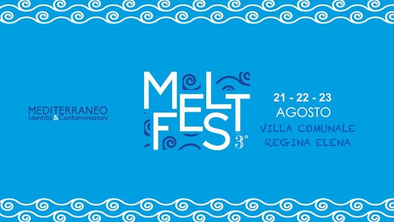 Melt Fest: Mediterraneo Identità e Contaminazioni dal 21 al 23 agosto a Licata