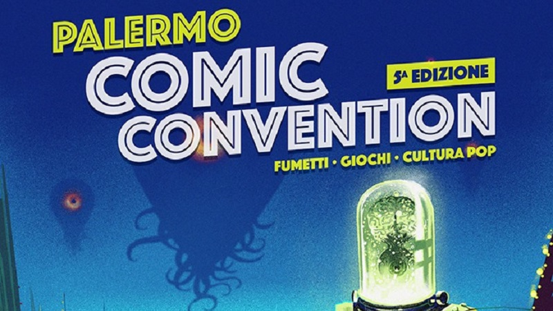 Palermo Comic Convention 2019: dal 6 all'8 settembre cosplay, fumetti e cultura pop