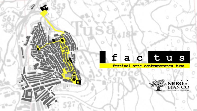 Factus: il 2 e il 3 ottobre a Tusa scoprite il Festival di arte contemporanea